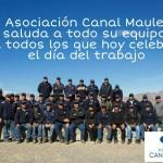 Feliz día del trabajador les desea Asociación Canal Maule